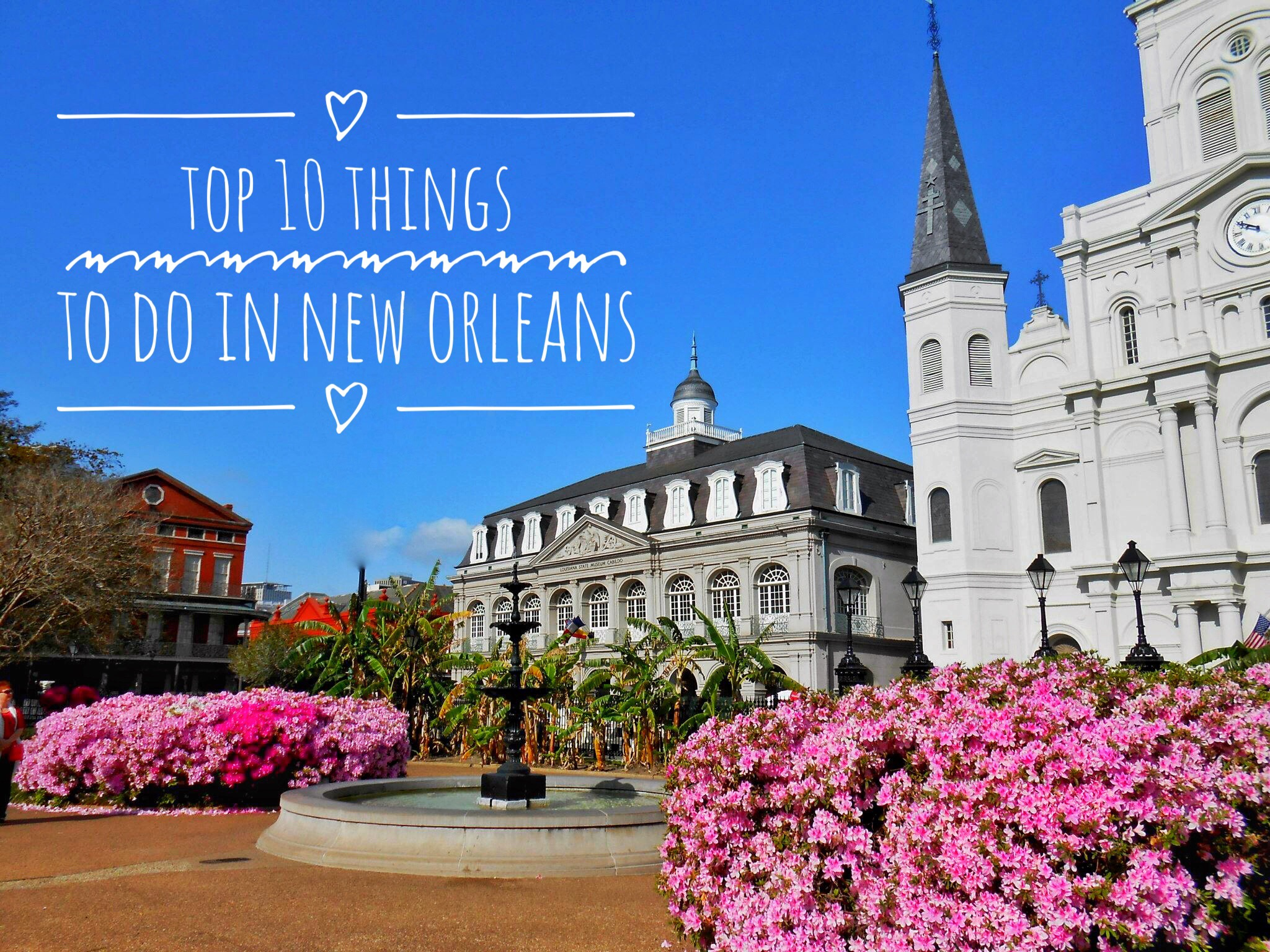 My top 10 things to do in new orleans le travels for Things to do in mew orleans